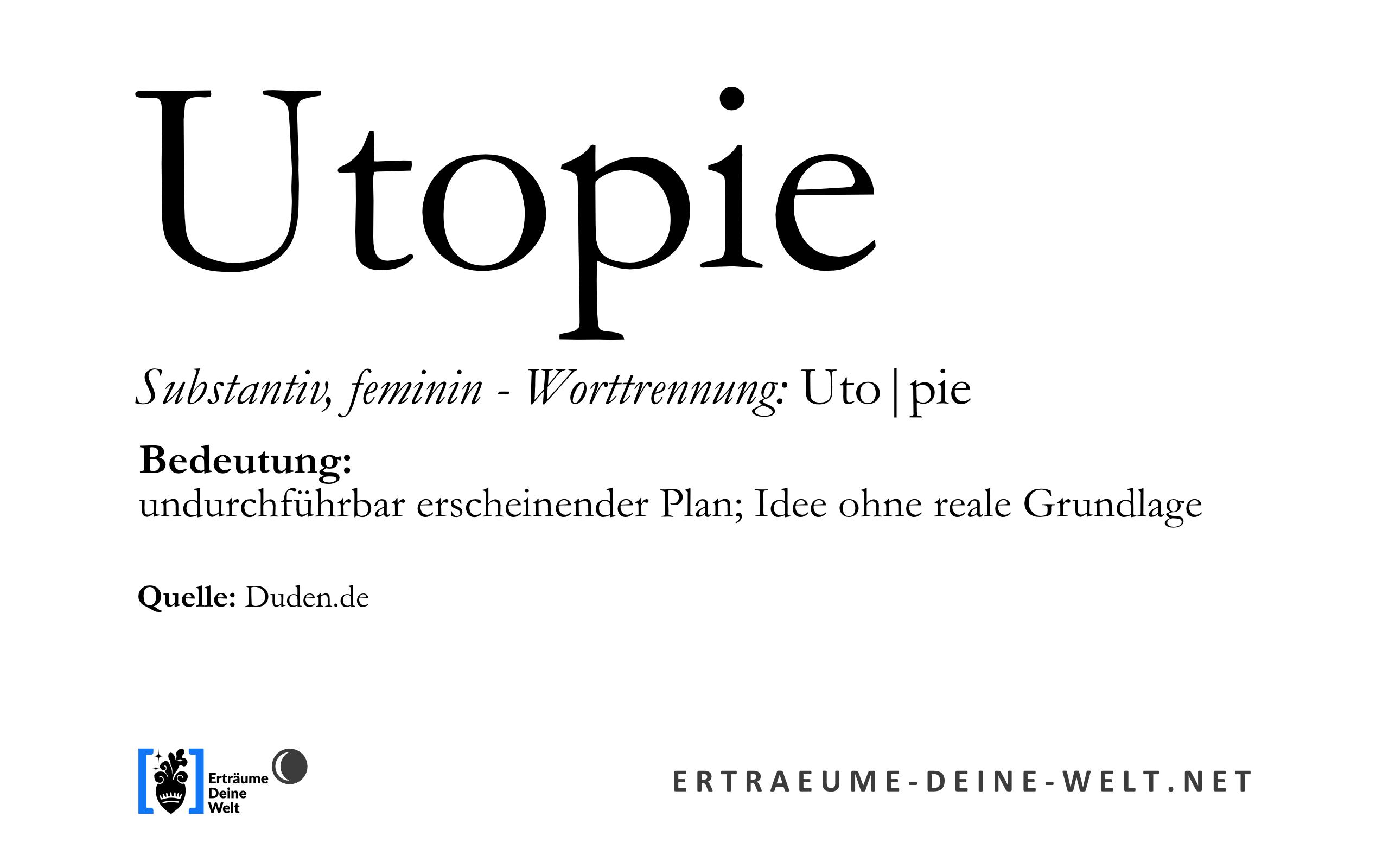 """Definition von """"Utopie"""" © Erträume Deine Welt"""