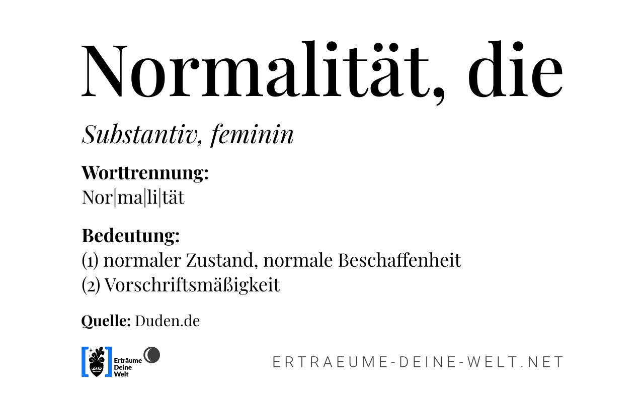 """Definition von """"Normalität"""" © Erträume Deine Welt"""